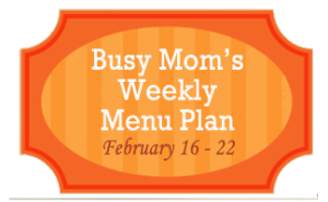 Busy Moms Weekly Meal Plan